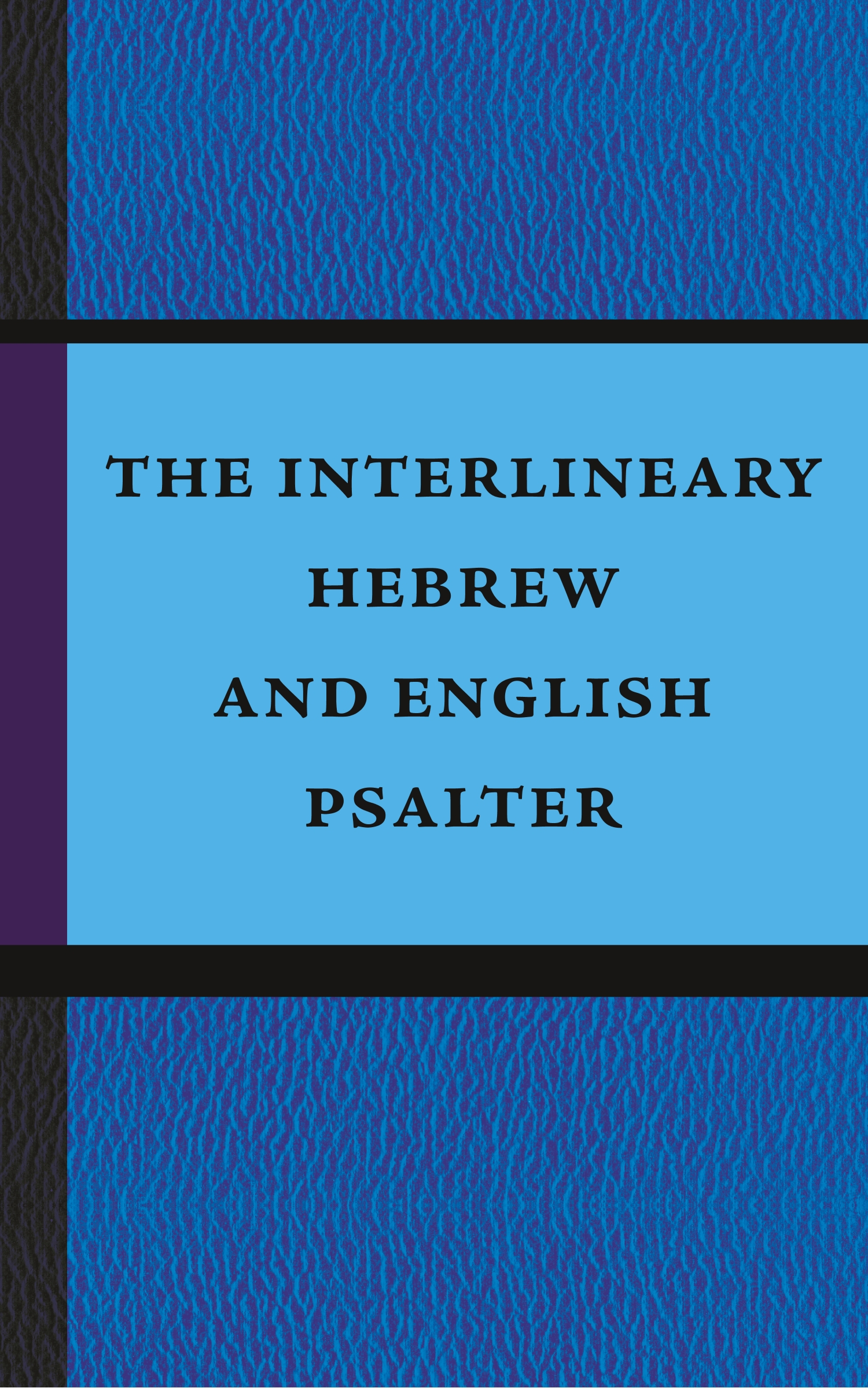 The Interlineary Hebrew and English Psalter - Anonymous