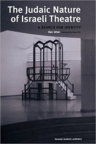 The Judaic Nature of Israeli Theatre: A Search for Identity - Dan Urian