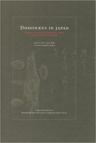 Dodonaeus in Japan: Translation and the Scientific Mind in the Tokugawa Period Willy Vande Walle Author