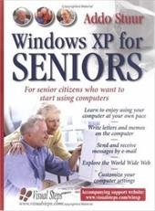 Windows XP for Seniors: For Everyone Who Wants to Learn to Use the Computer at a Later Age - Stuur, Addo