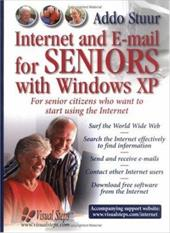 Internet and E-mail for Seniors with Windows XP: For Everyone Who Wants to Learn to Use the Internet at a Later Age - Stuur, Addo