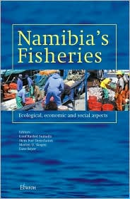 Namibia's Fisheries: Ecological, Economic and Social Aspects - Ussif Rashid Sumaila (Editor), David Boyer (Editor), Stein Ivar Steinshamn (Editor), Morten D. Skogen (Editor)