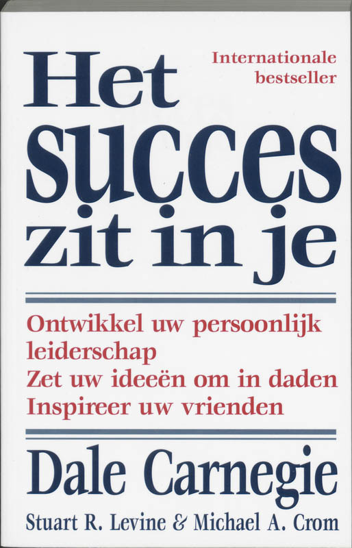 Succes zit in je - D. Carnegie, S.R. Levine, M.A. Crom