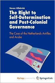 The Right to Self-Determination and Post-Colonial Governance - Steven Hillebrink