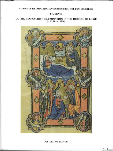 GOTHIC MANUSCRIPT ILLUMINATION IN THE DIOCESE OF LIEGE. volume 2. - OLIVER, J. H.