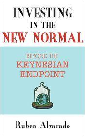 Investing In The New Normal - Ruben Alvarado