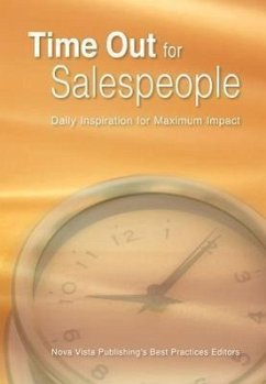 Time Out for Salespeople: Daily Inspiration for Maximum Impact - Best Practices Editors, Nova Vista Publi