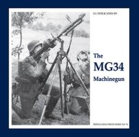 MG34 MACHINEGUN, THE (The Propaganda Photo Series)