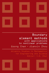 Boundary Element Methods With Applications To Nonlinear Problems (2nd Edition) Goong Chen Author
