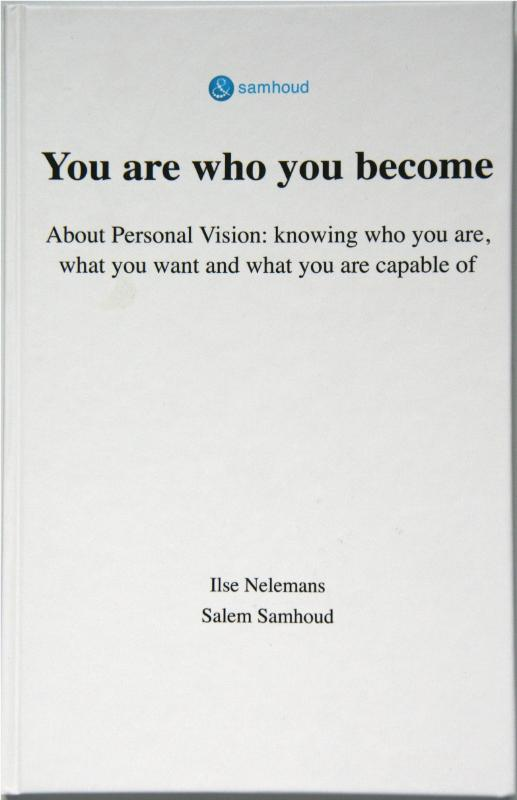 You are who you become - Ilse Nelemans, Salem Samhoud