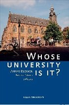Whose University Is It?: Proceedings of a Symposium Held, 8 June 2005, on the Occasion of the 430th Anniversary of Leiden University - Breimer, Douwe / Saris, Frans (eds.)