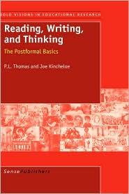 Reading Writing and Thinking: The Postformal Basics - P. L. Thomas, J. Kincheloe