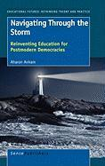 Navigating Through the Storm: Reinventing Education for Postmodern Democracies