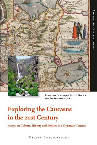 Exploring the Caucasus in the 21st Century - Companjen, Francoise