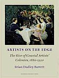 Artists on the Edge: The Rise of Coastal Artists' Colonies, 1880-1920
