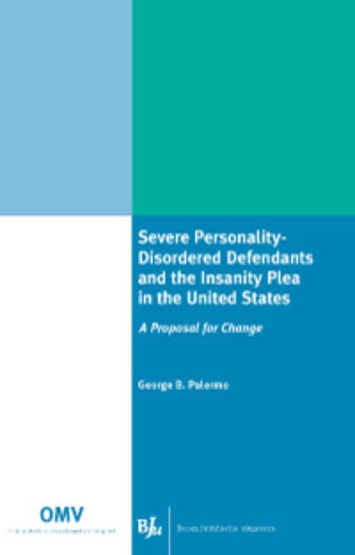 Severe Personality-Disordered Defendants and the Insanity Plea in the United States - G.B. Palermo