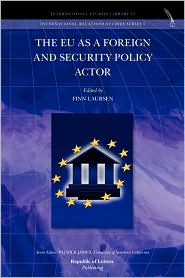 The Eu As A Foreign And Security Policy Actor - Finn Laursen (Editor)