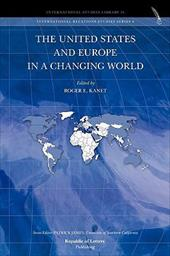 The United States and Europe in a Changing World - Kanet, Roger E.