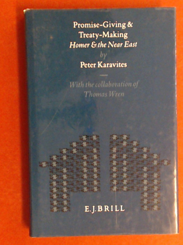 Promise giving and treaty making : Homer and the Near East. With the collab. of Thomas Wren. Band 119 aus der Reihe