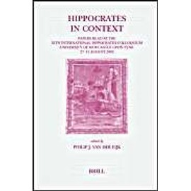 Hippocrates in Context: Papers Read at the Xith International Hippocrates Colloquium (University of Newcastle Upon Tyne, 27-31 August 2002) - P. J. Eijk