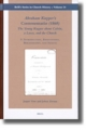 Abraham Kuyper's Commentatio (1860): The Young Kuyper about Calvin, a Lasco, and the Church (2 vols.) - Jasper Vree; Johan Zwaan