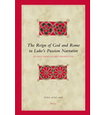 The Reign of God and Rome in Luke's Passion Narrative - Yong-Sung Ahn