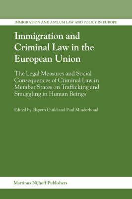 Immigration and Criminal Law in the European Union - Elspeth Guild; Paul Minderhoud