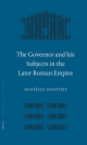 The Governor and his Subjects in the Later Roman Empire - Danielle Slootjes