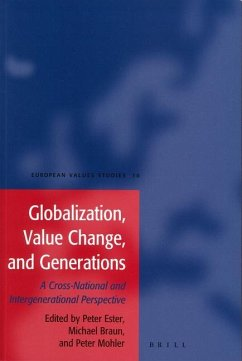 Globalization, Value Change, and Generations: A Cross-National and Intergenerational Perspective - Ed. by Peter Ester, Michael Braun and Peter Ph. Mohler