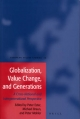 Globalization, Value Change and Generations - Peter Ester; Ludwig Braun; Peter Ph. Mohler