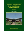 Digest of Jurisprudence of the Special Court for Sierra Leone, 2003-2005 - Cyril Laucci