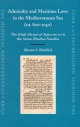 Admiralty and Maritime Laws in the Mediterranean Sea (ca. 800-1050) - Hassan Khalilieh