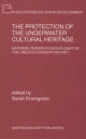 The Protection of the Underwater Cultural Heritage - Sarah Dromgoole