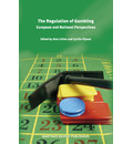 The Regulation of Gambling: European and National Perspectives - Cyrille J. C. F. Fijnaut