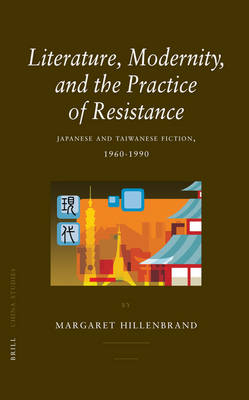 Literature, Modernity, and the Practice of Resistance - Margaret Hillenbrand