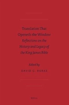 Translation That Openeth the Window: Reflections on the History and Legacy of the King James Bible