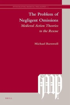 The Problem of Negligent Omissions: Medieval Action Theories to the Rescue