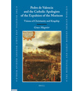 Pedro de Valencia and the Catholic Apologists of the Expulsion of the Moriscos - Grace Magnier