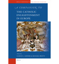 A Companion to the Catholic Enlightenment in Europe - Ulrich L. Lehner