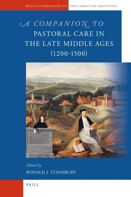 A Companion to Pastoral Care in the Late Middle Ages (1200-1500) als Buch von Ronald Stansbury - Ronald Stansbury