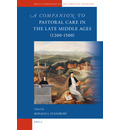 A Companion to Pastoral Care in the Late Middle Ages (1200-1500) - Ronald J. Stansbury