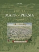 Special Maps of Persia 1477-1925 - Cyrus Alai