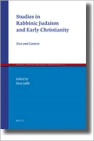 Studies in Rabbinic Judaism and Early Christianity: Text and Context - Dan Jaffe, Contribution by Alliance israélite universelle Staff