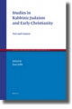 Studies in Rabbinic Judaism and Early Christianity: Text and Context (Ancient Judaism & Early Christianity)