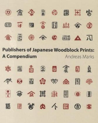Publishers of Japanese Woodblock Prints - A Compendium - Marks, Andreas