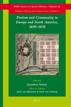 Pietism and Community in Europe and North America, 1650-1850 (Brill's Series in Church History - Religious History and Culture)