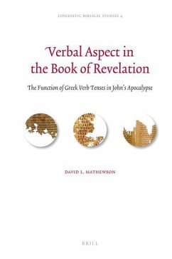 Verbal Aspect in the Book of Revelation: The Function of Greek Verb Tenses in John's Apocalypse - Mathewson, David