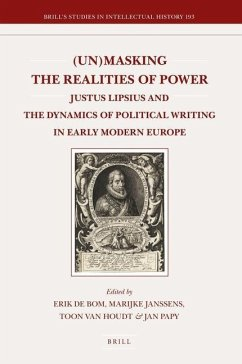 Unmasking the Realities of Power: Justus Lipsius and the Dynamics of Political Writing in Early Modern Europe