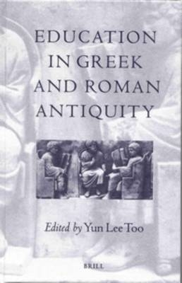 Education in Greek and Roman Antiquity - Lee Too