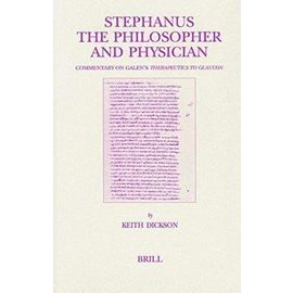 Stephanus the Philosopher and Physician: Commentary on Galen's Therapeutics to Glaucon - Dickson